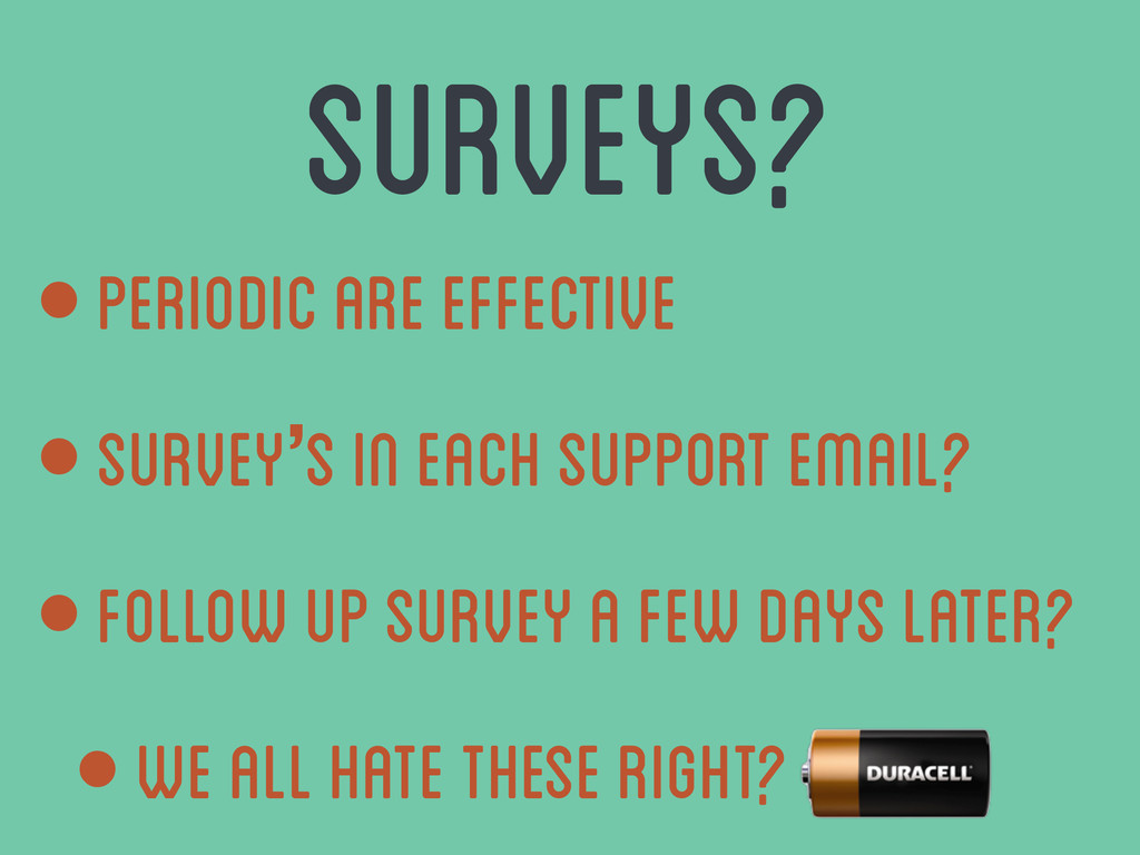 SURVEYS? • PERIODIC ARE EFFECTIVE • SURVEY'S IN...