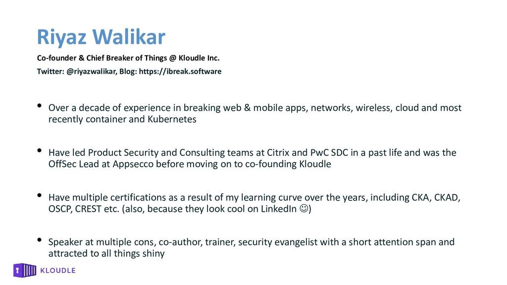 Riyaz Walikar Co-founder & Chief Breaker of Thi...