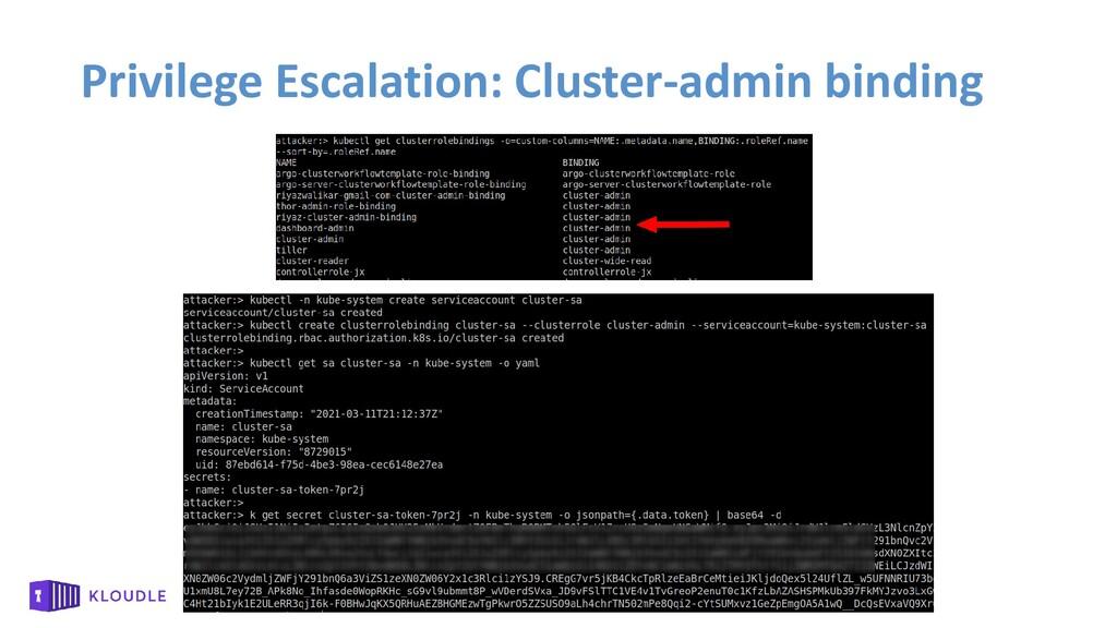 Privilege Escalation: Cluster-admin binding