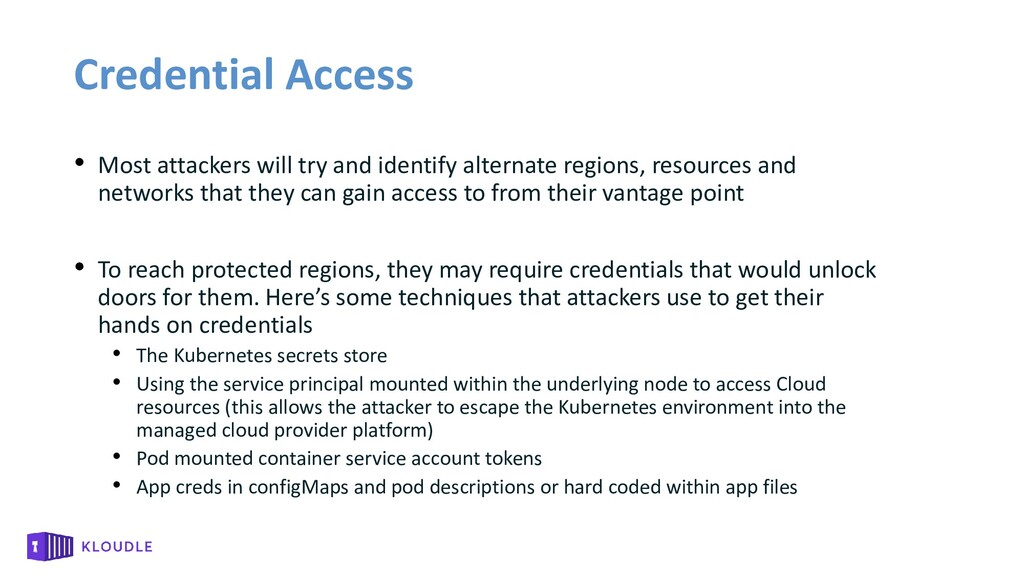 Credential Access • Most attackers will try and...