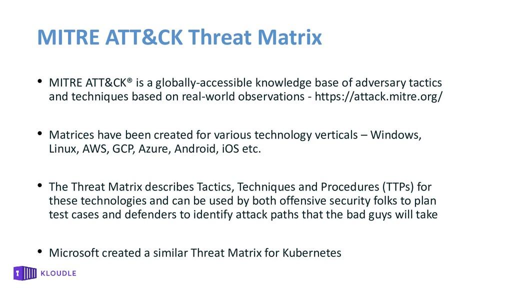 MITRE ATT&CK Threat Matrix • MITRE ATT&CK® is a...