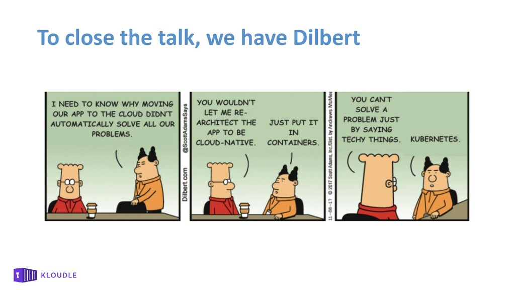 To close the talk, we have Dilbert