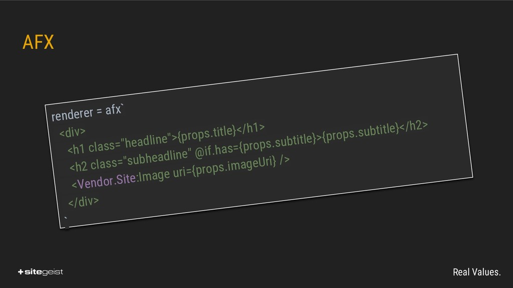 Real Values. AFX renderer = afx` <div> <h1 clas...