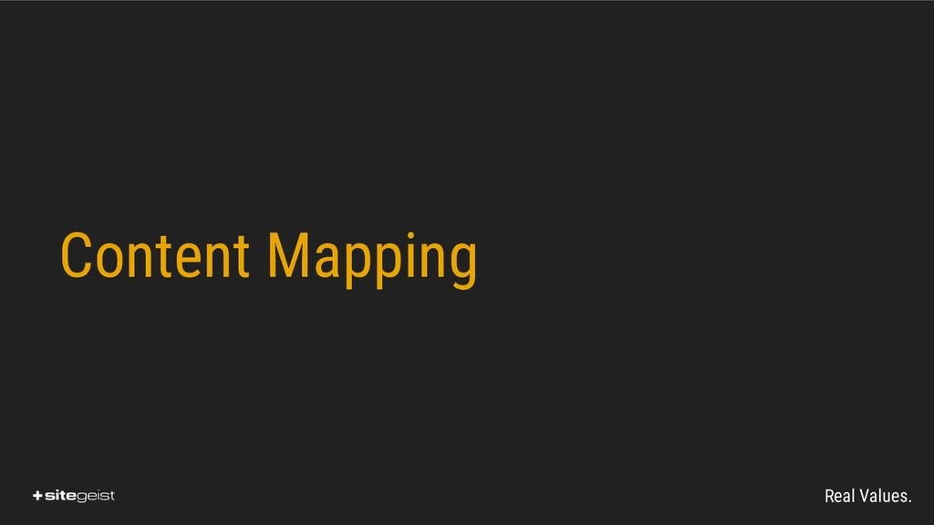 Real Values. Content Mapping