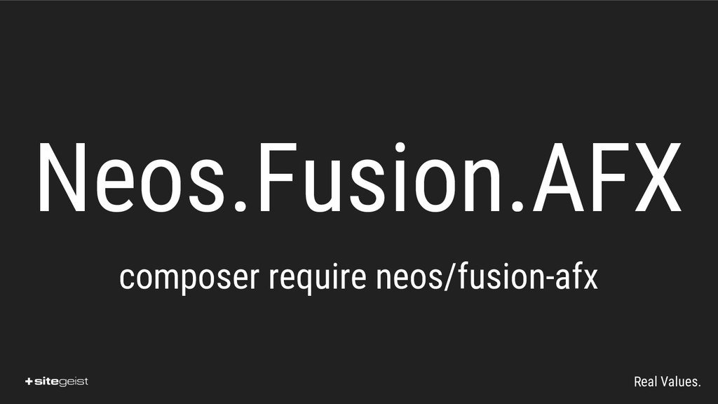 Real Values. Neos.Fusion.AFX composer require n...