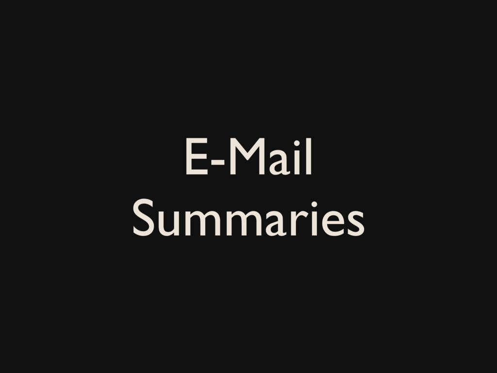 E-Mail Summaries