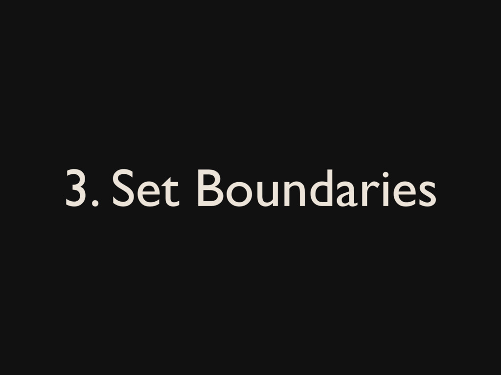 3. Set Boundaries