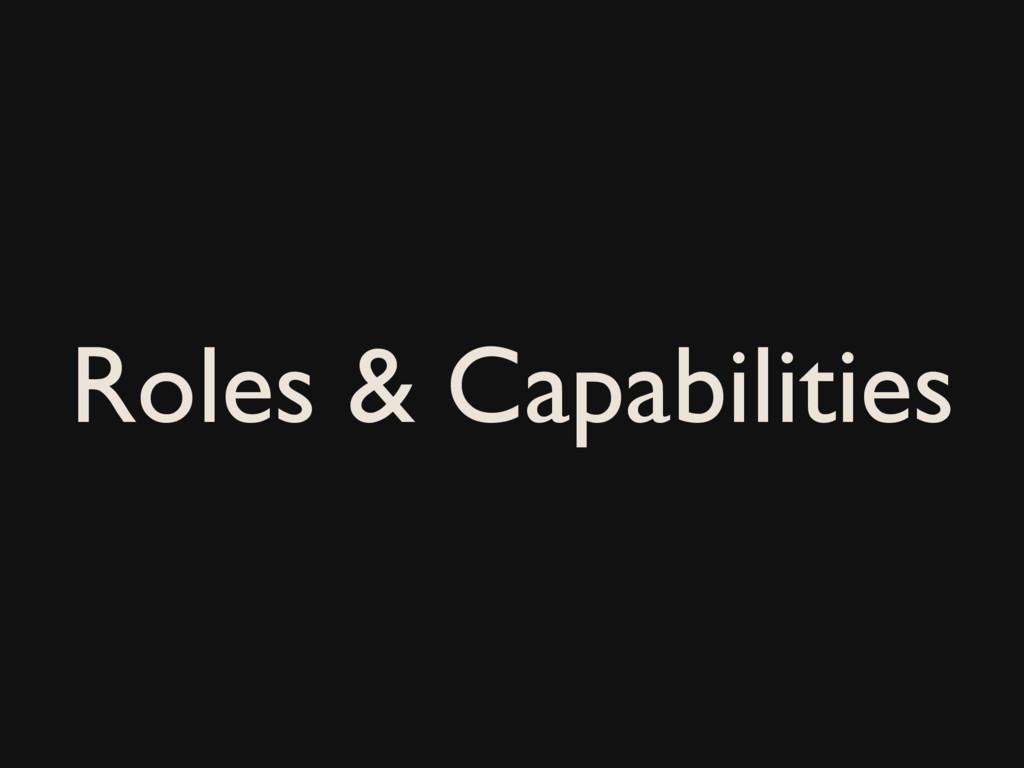 Roles & Capabilities