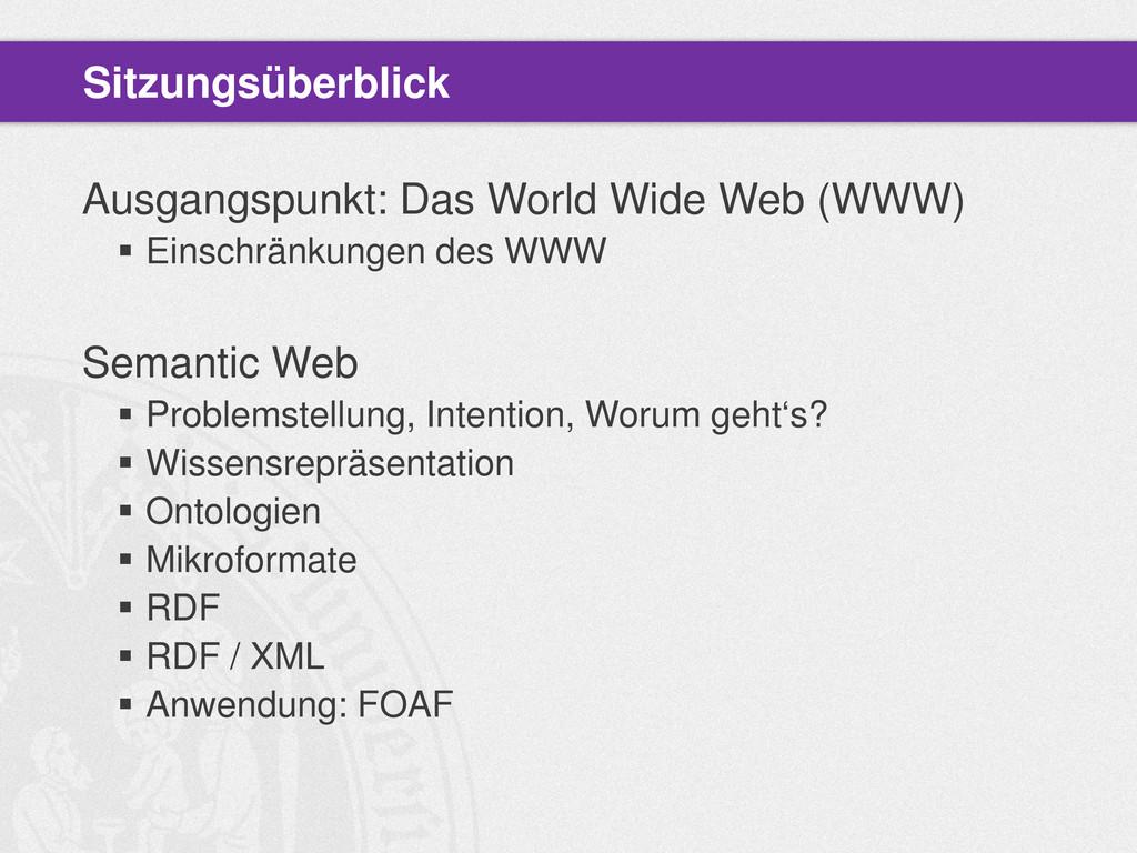 Ausgangspunkt: Das World Wide Web (WWW)  Einsc...