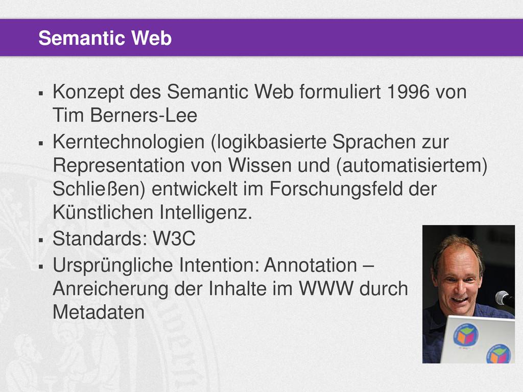  Konzept des Semantic Web formuliert 1996 von ...