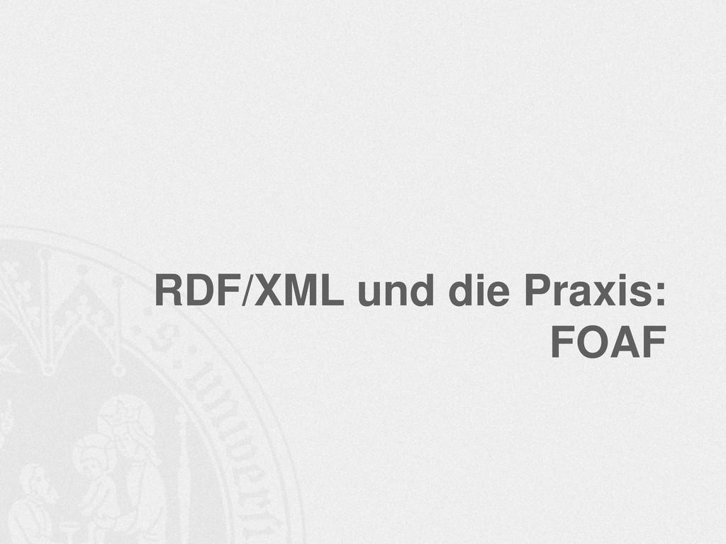 RDF/XML und die Praxis: FOAF
