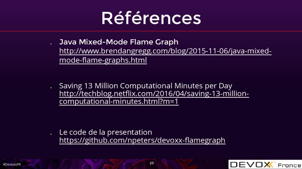 #DevoxxFR Références ● Java Mixed-Mode Flame Gr...