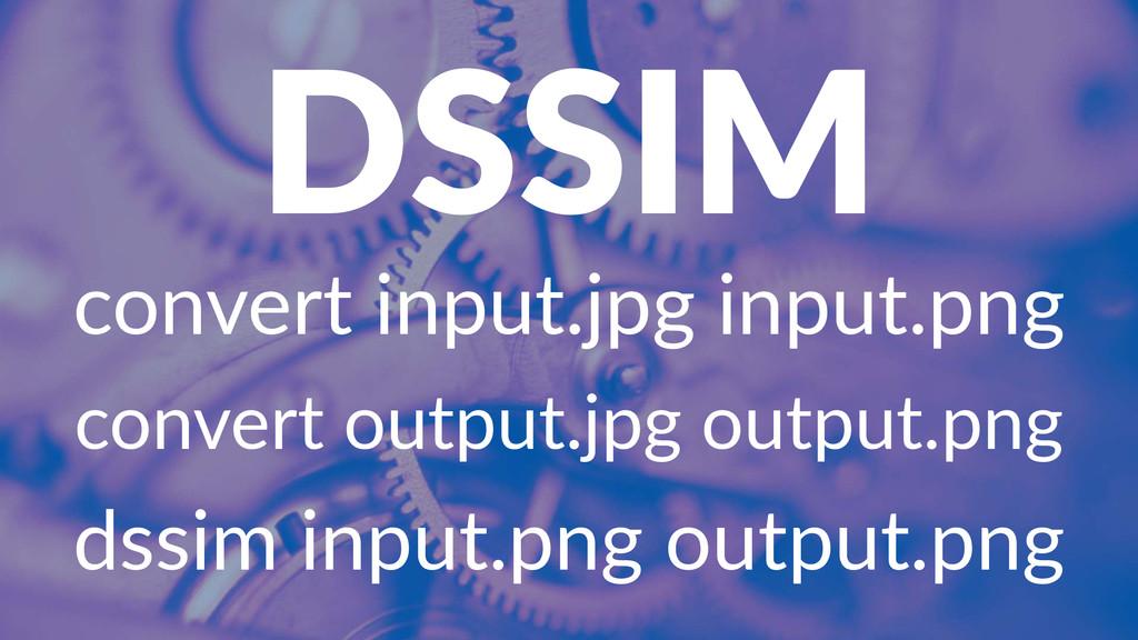 DSSIM convert(input.jpg(input.png convert(outpu...