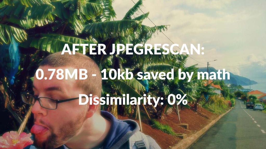 AFTER&JPEGRESCAN: 0.78MB'('10kb'saved'by'math D...