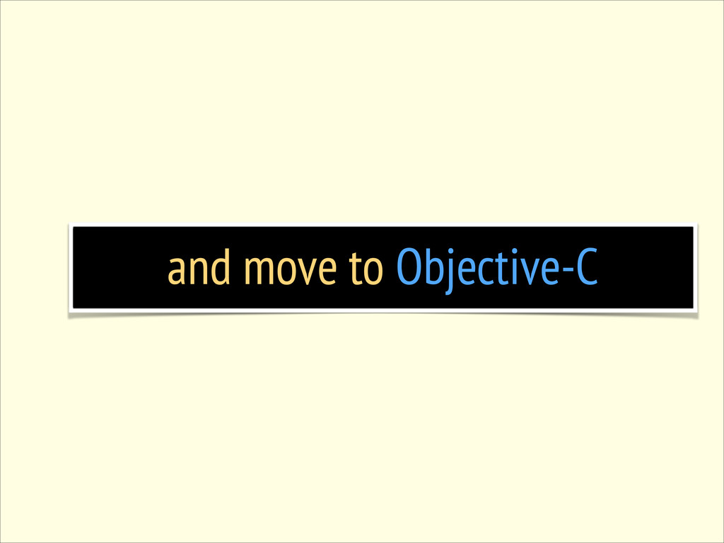 and move to Objective-C