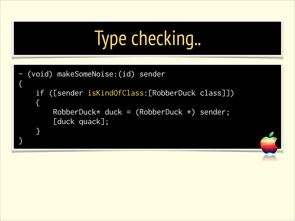 Type checking.. - (void) makeSomeNoise:(id) sen...