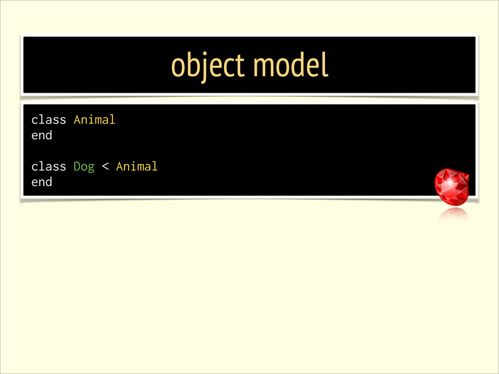 object model class Animal end ! class Dog < Ani...
