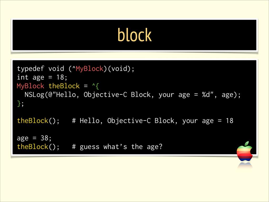 block typedef void (^MyBlock)(void); int age = ...