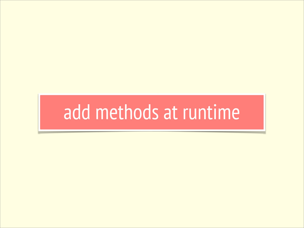 add methods at runtime