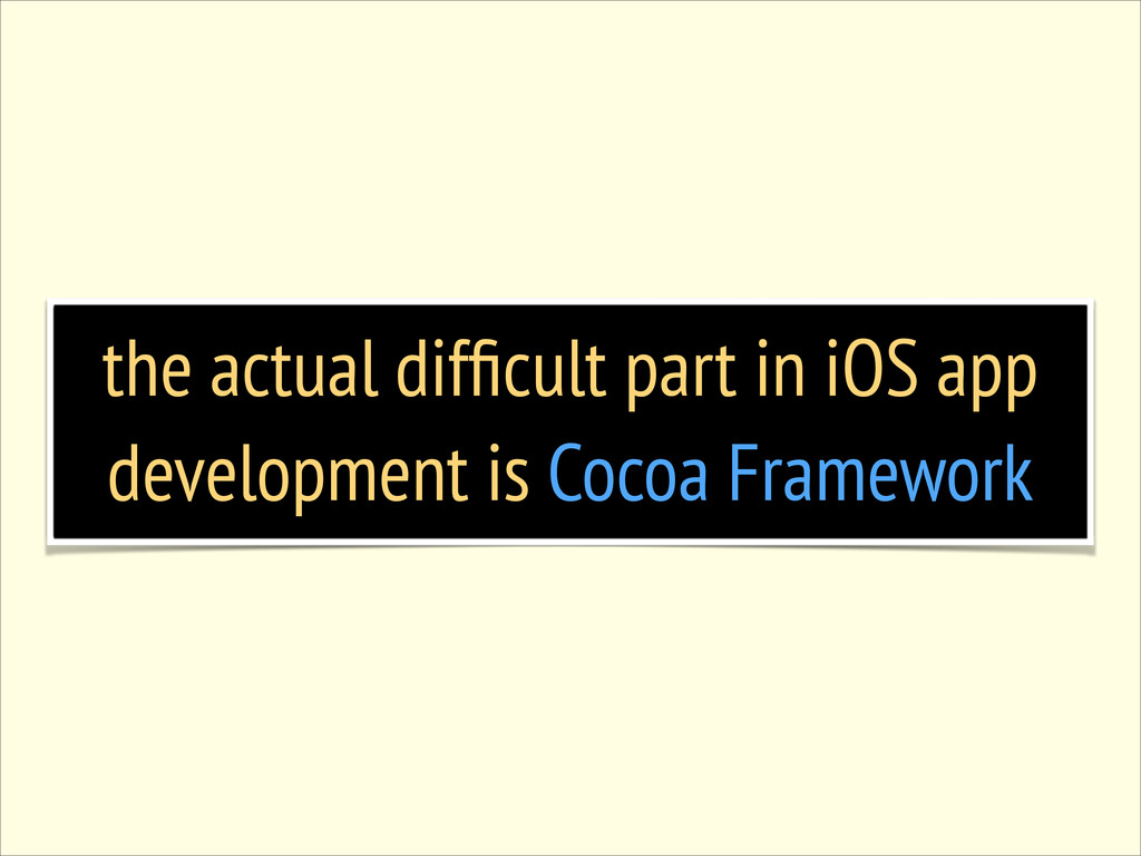 the actual difficult part in iOS app development...