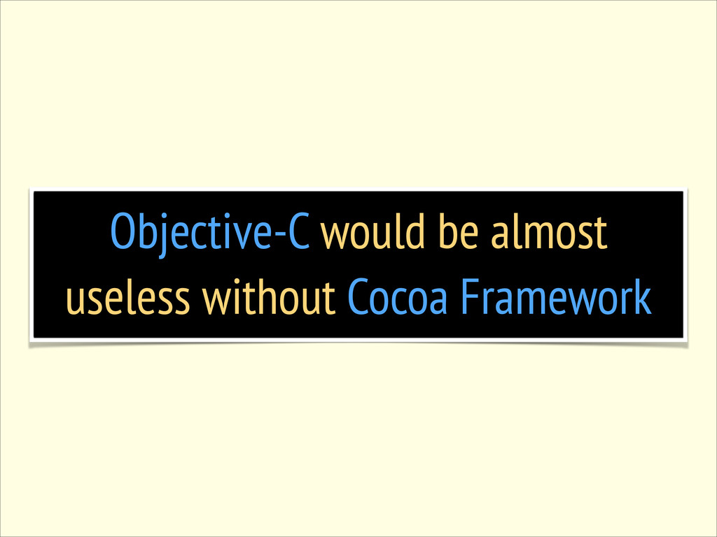 Objective-C would be almost useless without Coc...