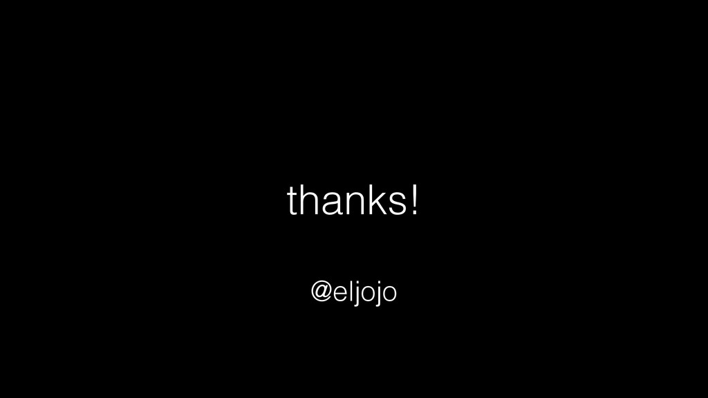 thanks! @eljojo
