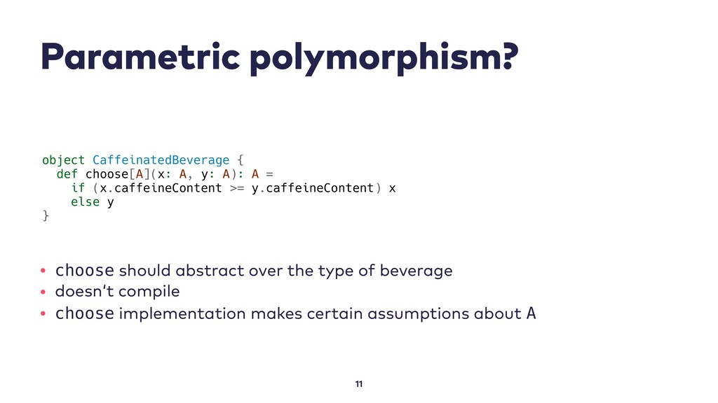 Parametric polymorphism? 11 object CaffeinatedB...