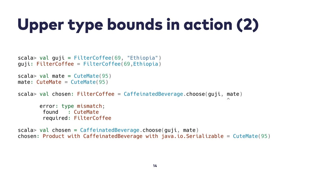 Upper type bounds in action (2) 14 scala> val g...