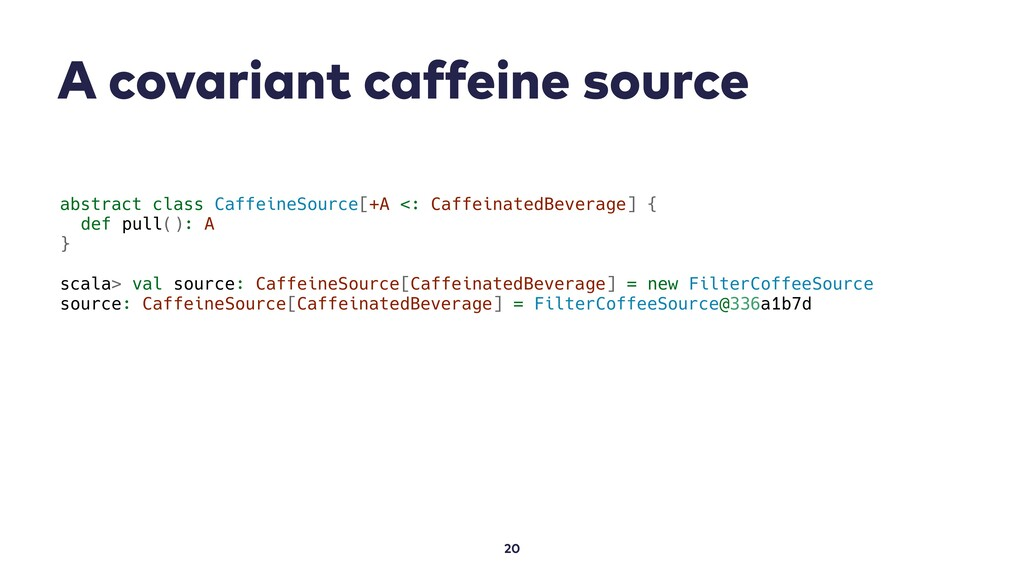 A covariant caffeine source 20 abstract class C...