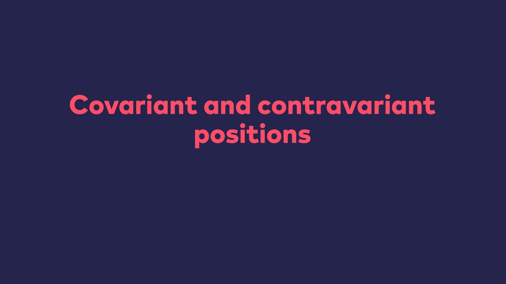 Covariant and contravariant positions