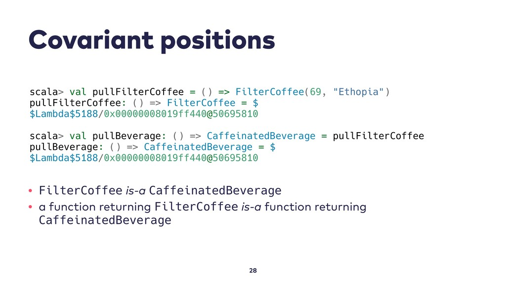 Covariant positions 28 scala> val pullFilterCof...