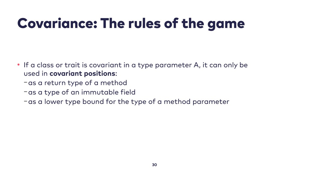 Covariance: The rules of the game 30 • If a cla...
