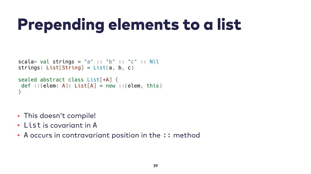 Prepending elements to a list 39 scala> val str...