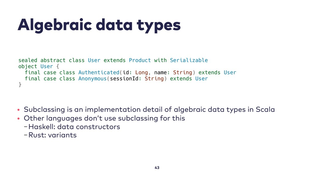 Algebraic data types 43 sealed abstract class U...