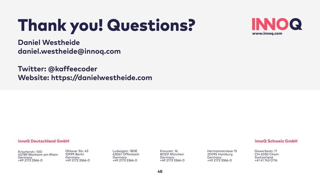 Thank you! Questions? 48 Daniel Westheide danie...
