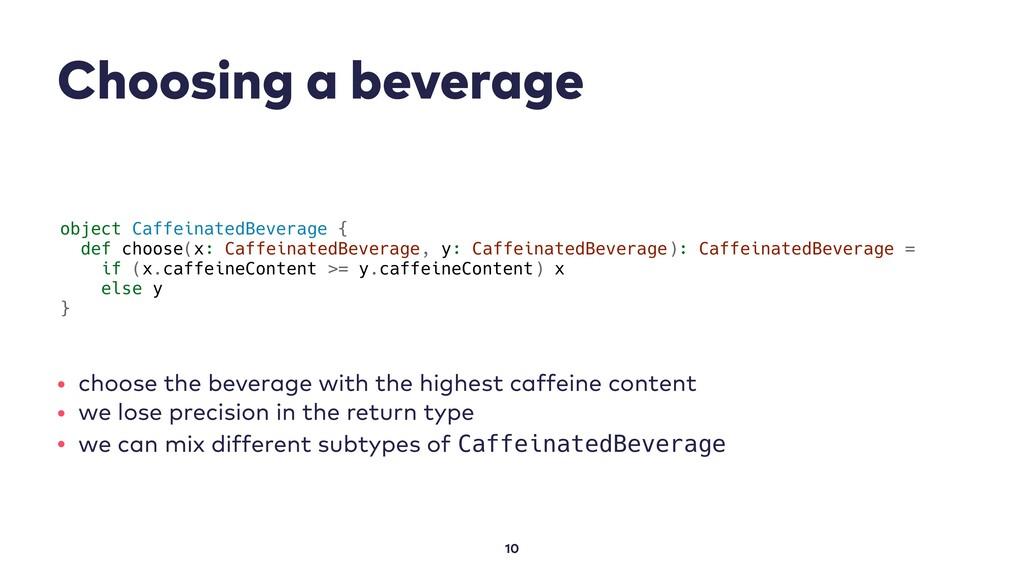 Choosing a beverage 10 object CaffeinatedBevera...
