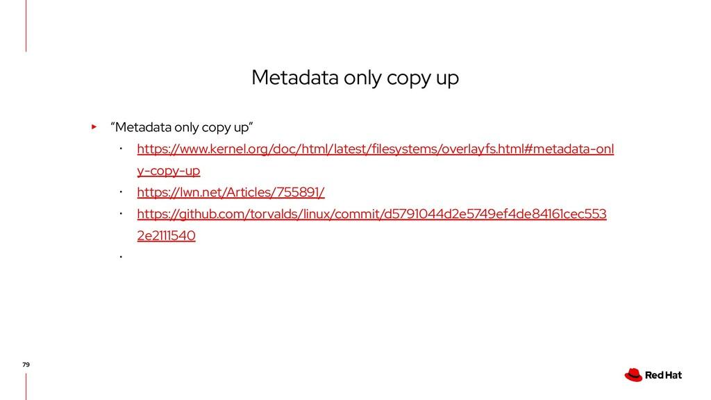"Metadata only copy up ▸ ""Metadata only copy up""..."