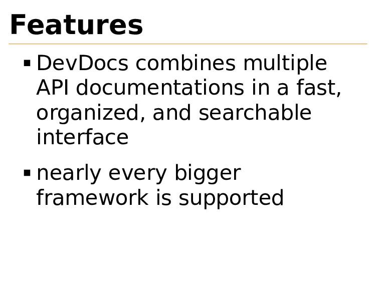 Features DevDocs combines multiple API document...
