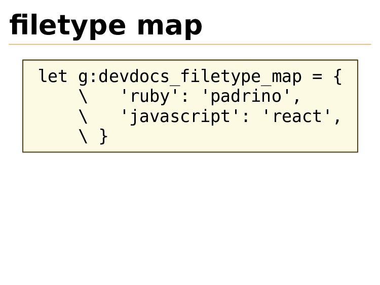 filetype map let g:devdocs_filetype_map = { \ 'r...