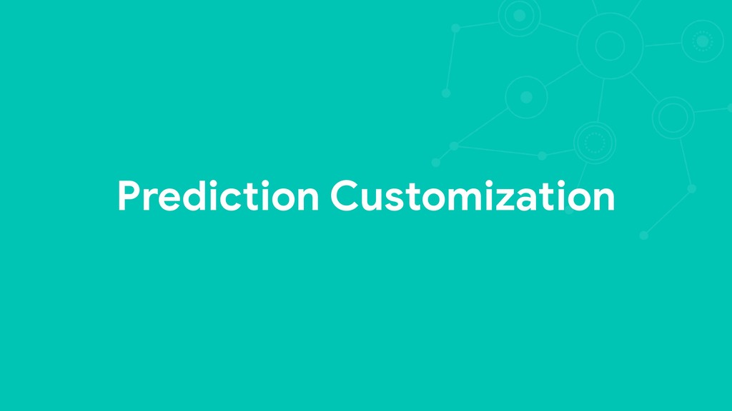 Prediction Customization