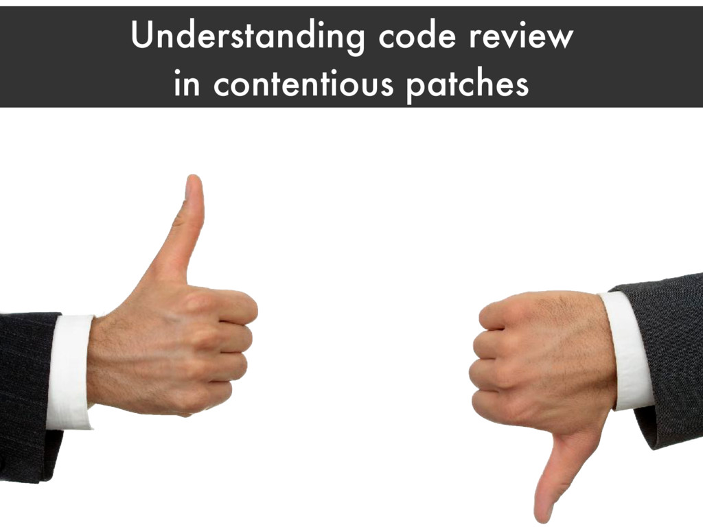 Understanding code review in contentious patches