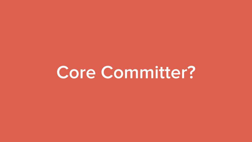 Core Committer?