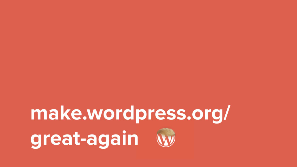 make.wordpress.org/ great-again
