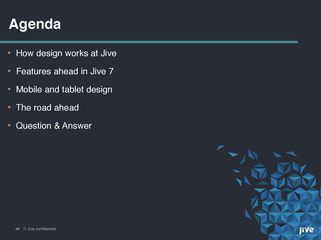‹#› © Jive confidential Agenda • How design wor...