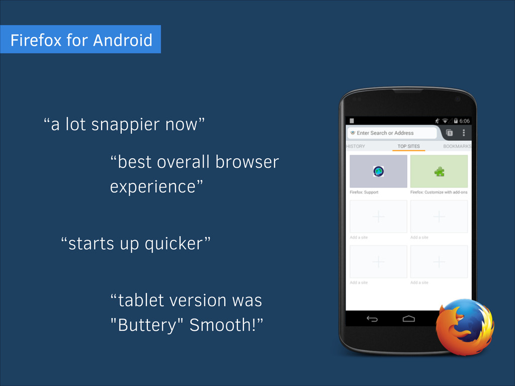 """a lot snappier now"" Firefox for Android ""start..."