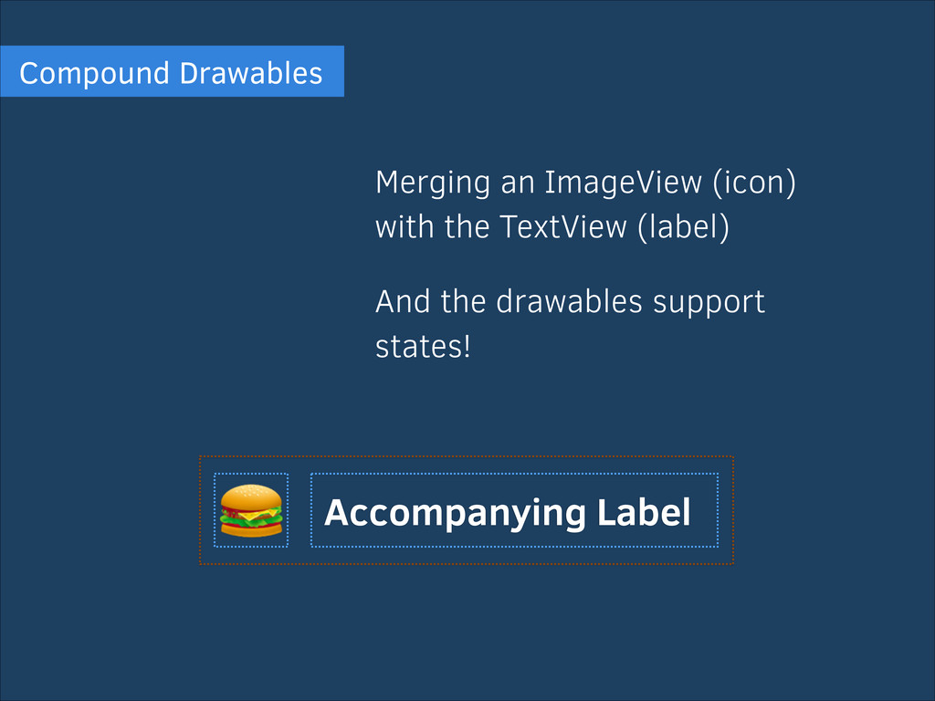 Compound Drawables Merging an ImageView (icon) ...