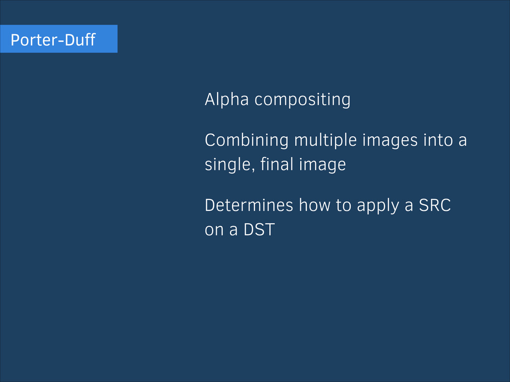 Porter-Duff Alpha compositing Combining multiple...