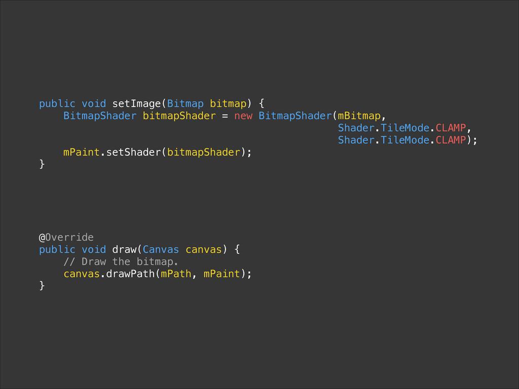 public void setImage(Bitmap bitmap) { BitmapSha...