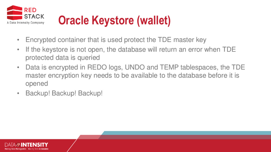 Oracle Keystore (wallet) • Encrypted container ...