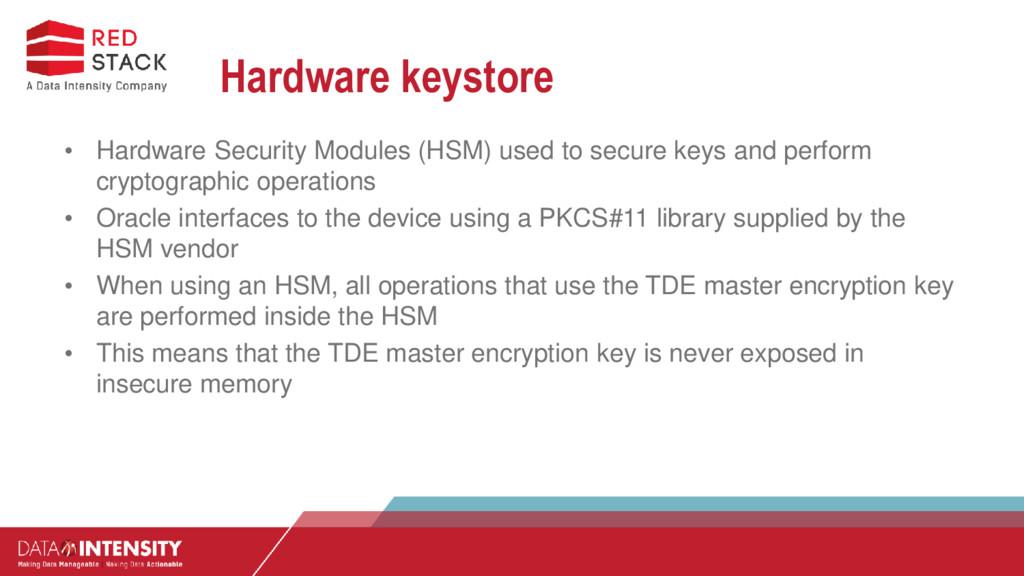 Hardware keystore • Hardware Security Modules (...